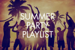 Summer Party Playlist