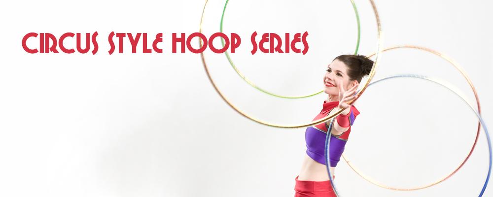 Circus Style Hoop Series